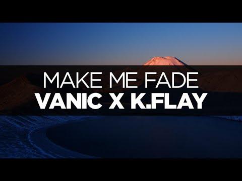Vanic x k flay make me fade скачать на звонок.