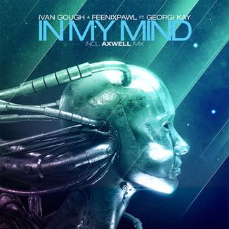 Ivan Gough And Feenixpawl Ft. Georgi Kay - In My Mind (axwell Mix) Ringtone Download Free