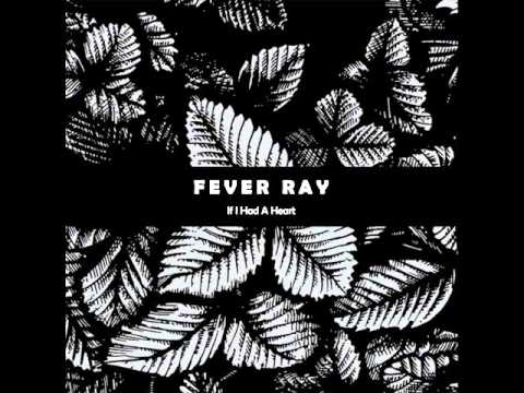fever ray if i had a heart download free