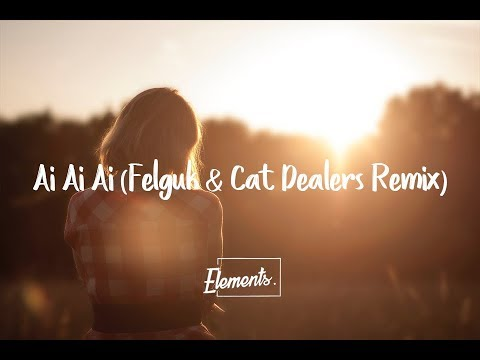 Ai Ai Ai (Felguk & Cat Dealers Remix) Ringtone Download Free