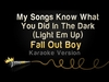 My Songs Know What You Did In The Dark (Light Em Up) Ringtone Download Free