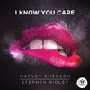Matvey Emerson, Stephen Ridley - I Know You Care Ringtone Download Free