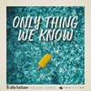 Only Thing We Know Ringtone Download Free
