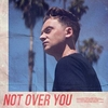 Not Over You Ringtone Download Free