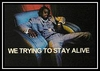 We Trying To Stay Alive Ringtone Download Free